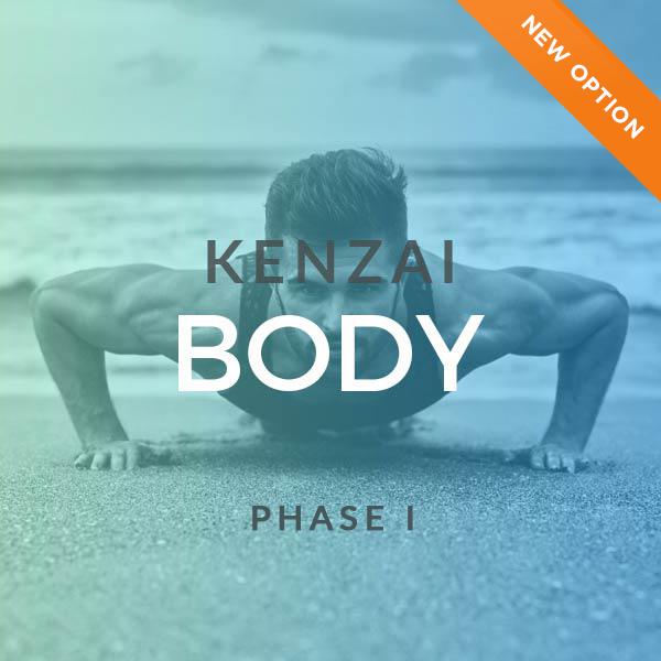 Kenzai Body Phase I